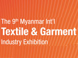 The 9th Myanmar Int'l Textile & Garment Industry Exhibition Textile & Garment Accessories